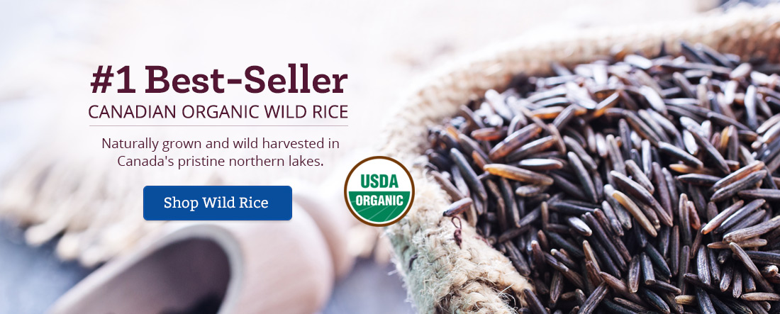 Our #1 Best-Seller - Canadian Organic Wild Rice - Shop Now